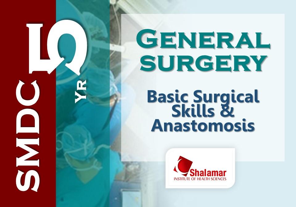 Basic Surgical Skills & Anastomosis-2021