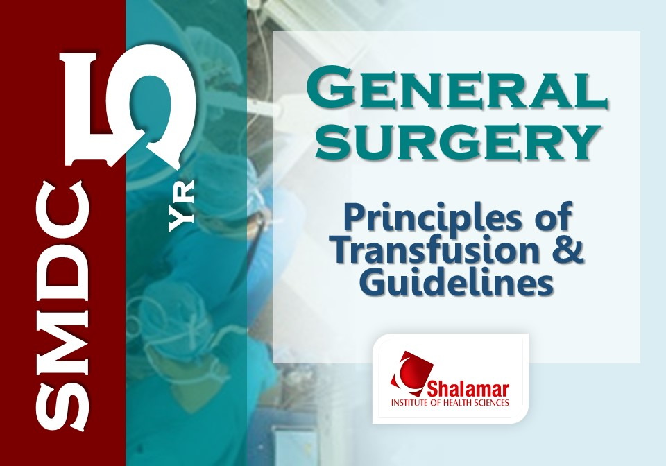 Principles of Transfusion & Guidelines-2021